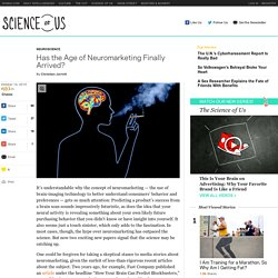 Has the Age of Neuromarketing Finally Arrived?