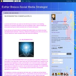 Esther Bresco-Social Media Strategist: NEUROMARKETING O MANIPULACIÓN (1)