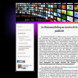 Le Neuromarketing au service de la publicité - Site de manipulation-television !
