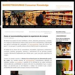Como el neuromarketing mejora la experiencia de compra