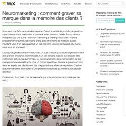 Neuromarketing : rester dans la mémoire des clients