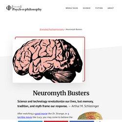 Neuromyth Busters - [Everyday] Psychophilosophy