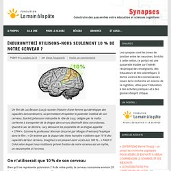 [Neuromythe] Utilisons-nous seulement 10 % de notre cerveau ?