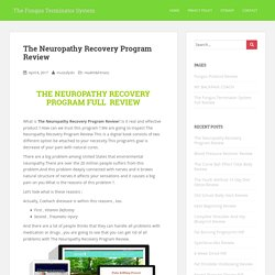 The Neuropathy Recovery Program Review