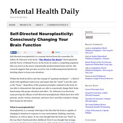Self-Directed Neuroplasticity: Consciously Changing Your Brain Function