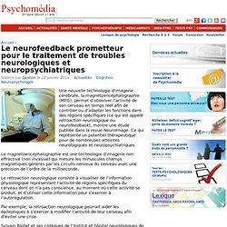 Le neurofeedback prometteur pour le traitement de troubles neurologiques et neuropsychiatriques