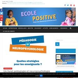 Un livret pédagogie et neuropsychologie gratuit pour tous les enseignants et parents