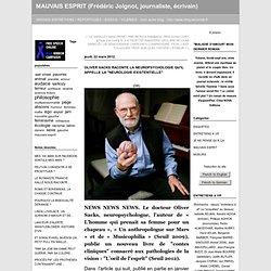 """OLIVER SACKS RACONTE LA NEUROPSYCHOLOGIE QU'IL APPELLE LA """"NEUROLOGIE EXISTENTIELLE"""""""