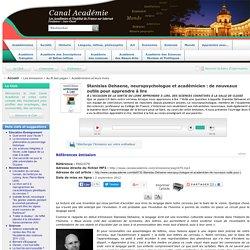 Stanislas Dehaene, neuropsychologue et académicien : de nouveaux outils pour apprendre à lire