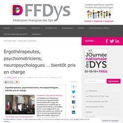 Ergothérapeutes, psychomotriciens, neuropsychologues … bientôt pris en charge – Fédération Française des DYS