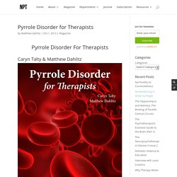 Pyrrole Disorder for Therapists