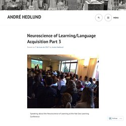 Neuroscience of Learning/Language Acquisition - Part 3