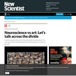 Neuroscience vs art: Let's talk across the divide