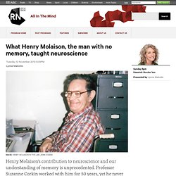 What Henry Molaison, the man with no memory, taught neuroscience - All In The Mind