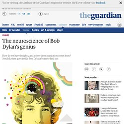 The neuroscience of Bob Dylan's genius