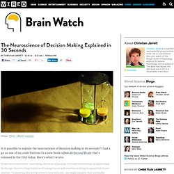 The Neuroscience of Decision Making Explained in 30 Seconds - Wired Science