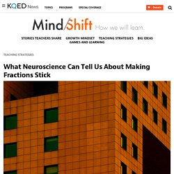What Neuroscience Can Tell Us About Making Fractions Stick