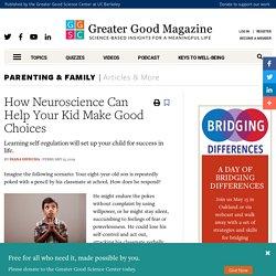 How Neuroscience Can Help Your Kid Make Good Choices