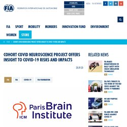 COHORT COVID NEUROSCIENCE PROJECT OFFERS INSIGHT TO COVID-19 RISKS AND IMPACTS