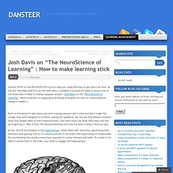 "Josh Davis on ""The NeuroScience of Learning"" : How to make learning stick"