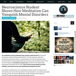 Neuroscience Student Shows How Meditation Can Vanquish Mental Disorders