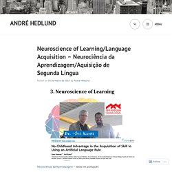 Neuroscience of Learning/Language Acquisition – Part 1