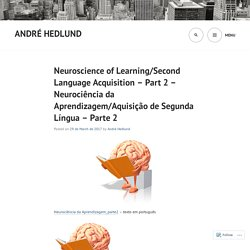 Neuroscience of Learning/Language Acquisition – Part 2