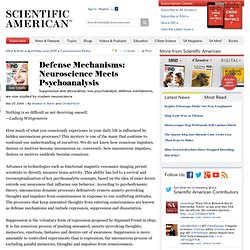 Defense Mechanisms: Neuroscience Meets Psychoanalysis