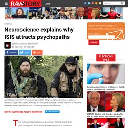 Neuroscience explains why ISIS attracts psychopaths