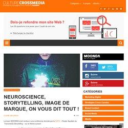 La Neuroscience au service du Storytelling de Marque