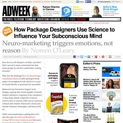 Marketers Use Neuroscience in Package Design to Influence Consumers Subconsciously