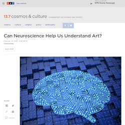 Can Neuroscience Help Us Understand Art? : 13.7: Cosmos And Culture