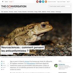 Neurosciences: comment pensent lesanticonformistes?