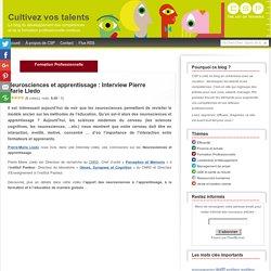 Neurosciences et apprentissage : Interview Pierre Marie Lledo