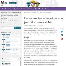 Les neurosciences cognitives et le jeu : calcul mental et Trio