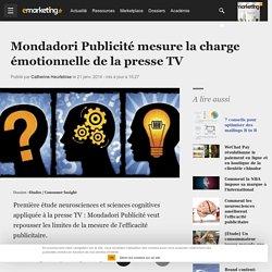 Mondadori Publicité mesure la charge émotionnelle de la presse TV