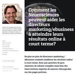 Comment les Neurosciences peuvent aider les directeurs marketing/ebusiness à atteindre leurs résultats online à court terme?