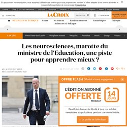 Les neurosciences, marotte du ministre de l'Education, une piste pour apprendre mieux ?