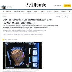 Olivier Houdé : «Les neurosciences, une révolution de l'éducation»