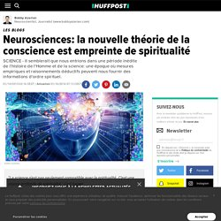 Neurosciences: la nouvelle théorie de la conscience est empreinte de spiritualité