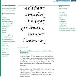 neurosciencestuff: Experiencing letters as...
