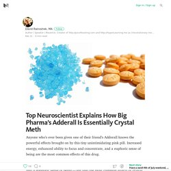 Top Neuroscientist Explains How Big Pharma's Adderall Is Essentially Crystal Meth