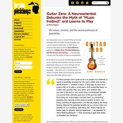 "Guitar Zero: A Neuroscientist Debunks the Myth of ""Music Instinct"""