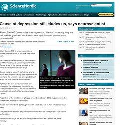 Cause of depression still eludes us, says neuroscientist