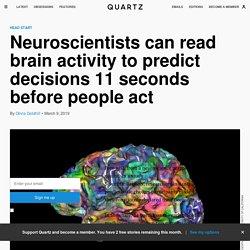 Neuroscientists read unconscious brain activity to predict decisions