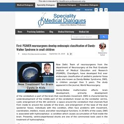 PGIMER Neurosurgeons develop first ever endoscopic classification of Dandy-Walker Syndrome