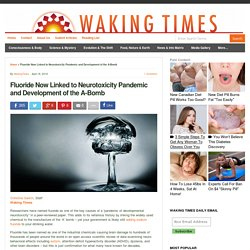 Fluoride Now Linked to Neurotoxicity Pandemic and Development of the A-Bomb