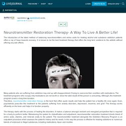 Neurotransmitter Restoration Therapy- A Way To Live A Better Life!: rapiddetoxl