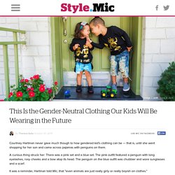 This Is the Gender-Neutral Clothing Our Kids Will Be Wearing in the Future
