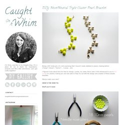 DIY: Neon/Neutral Triple Cluster Pearl Bracelet